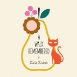 A Walk Remembered